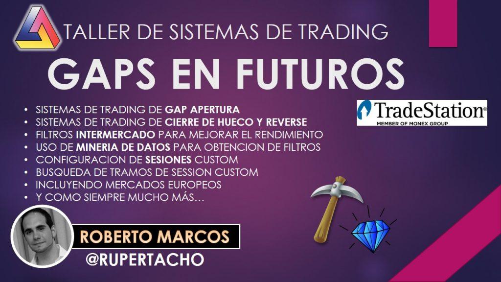Taller Sistemas Trading GAPS Futuros